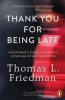 <b>Friedman, Thomas L.</b>,Thank You for Being Late