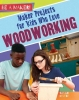 Levete, Sarah, Maker Projects for Kids Who Love Woodworking