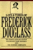 Douglass, Frederick, Life and Time of Frederick Douglass