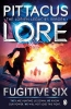 <b>Pittacus Lore</b>,Fugitive Six