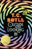 <b>T. Boyle</b>,Outside Looking in