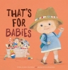 Jackie  Azua Kramer, That`s for Babies