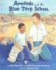 Fine, Edith Hope,   Josephson, Judith Pinkerton, Armando and the Blue Tarp School