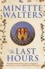 Walters Minette, Last Hours