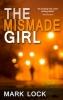 Mark Lock, The Mismade Girl