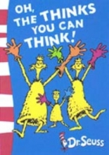 Seuss, Dr Oh, The Thinks You Can Think!
