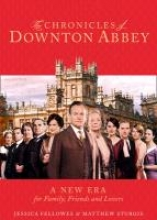 Jessica Fellowes,   Matthew Sturgis The Chronicles of Downton Abbey (Official Series 3 TV tie-in)