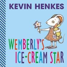 Henkes, Kevin Wemberly`s Ice-Cream Star