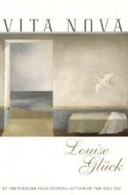Gluck, Louise Vita Nova