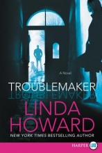Howard, Linda Troublemaker
