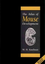 Matthew H. Kaufman,   Matthew H. (Edinburgh University, U.K.) Kaufman The Atlas of Mouse Development