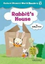 Oxford Phonics World 1 Reader: Rabbit`s House