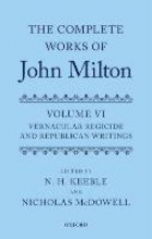N H N (Professor Emeritus of English Studies University of Stirling) Keeble,   Nicholas (Professor of Early Modern Literature and Thought University of Exeter) McDowell The Complete Works of John Milton: Volume VI
