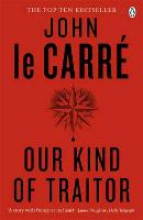 John,Carre Our Kind of Traitor