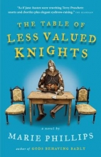 Phillips, Marie The Table of Less Valued Knights