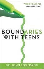 John Townsend Boundaries with Teens