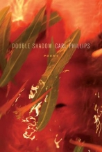 Phillips, Carl Double Shadow