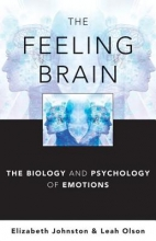 Johnston, Elizabeth The Feeling Brain - The Biology and Psychology of Emotions