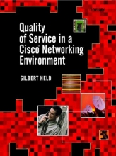 Held, Gilbert Quality of Service in a Cisco Networking Environment