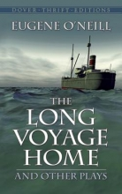 O`Neill, Eugene Gladstone The Long Voyage Home and Other Plays
