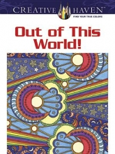Kelly A. Baker,   Robin J. Baker Creative Haven Out of This World! Coloring Book