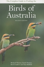 Thomas, Richard The Complete Guide to Finding the Birds of Australia