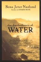 Naslund, Sena Jeter The Disobedience of Water