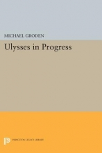Groden, Michael ULYSSES in Progress