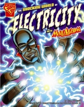 O`Donnell, Liam The Shocking World of Electricity with Max Axiom, Super Scientist