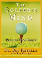 Rotella, Bob Golfer`s Mind