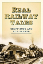 Geoff Body Real Railway Tales