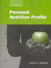 Barbara J. Mayfield Personal Nutrition Profile: A Diet And Activity Analysis
