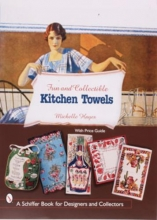 Hayes, Michelle Fun & Collectible Kitchen Towels: 1930s to 1960s