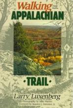 Luxenberg, Larry Walking the Appalachian Trail