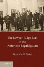 Barton, Benjamin H. The Lawyer-Judge Bias in the American Legal System