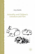 Ratelle, Amy Animality and Children`s Literature and Film