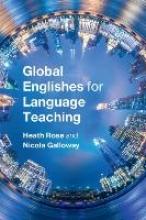 Heath Rose,   Nicola Galloway Global Englishes for Language Teaching