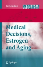 Schulkin, Jay Medical Decisions, Estrogen and Aging