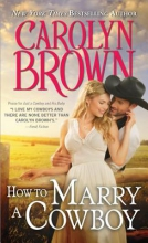 Brown, Carolyn How to Marry a Cowboy