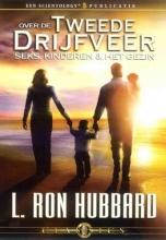 L. Ron Hubbard , Over de Tweede Drijfveer: Seks, Kinderen & het Gezin