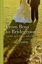 Kirst, Karen From Boss to Bridegroom