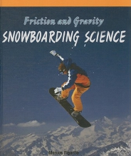 Figorito, Marcus Friction and Gravity: Snowboarding Science