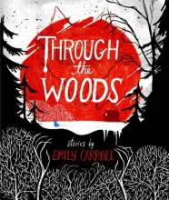 Carroll, Emily Through the Woods