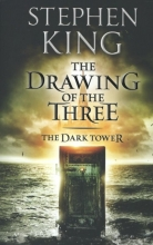 Stephen King, Dark Tower II : The Drawing of the Three