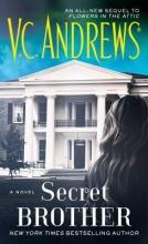 Andrews, V. C. Secret Brother