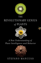 Stefano Mancuso The Revolutionary Genius of Plants