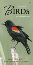 Greenfield, Tony A Field Guide to Birds of the Pacific Northwest