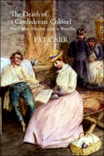 Carr, Pat The Death of a Confederate Colonel
