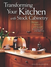 Benson, Jonathan,   Benson, Sherry Transforming Your Kitchen with Stock Cabinetry