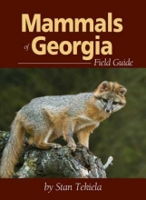 Tekiela, Stan Mammals of Georgia Field Guide